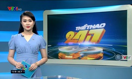 Thể thao 24/7 - 20/7/2019