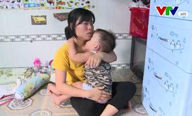 Cuộc sống mong manh của đứa trẻ xóm trọ mắc bệnh tim bẩm sinh