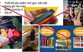 Các sản phẩm thuốc lá thế hệ mới được quảng cáo sai sự thật