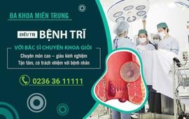 Đa khoa Miền Trung: Điều trị bệnh trĩ với bác sĩ chuyên khoa giỏi