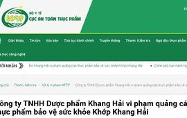 Công ty TNHH Dược phẩm Khang Hải vi phạm quảng cáo thực phẩm bảo vệ sức khỏe Khớp Khang Hải