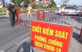 Bắc Ninh: Thành lập thêm 2 chốt liên ngành cấp tỉnh kiểm soát dịch COVID-19