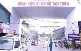 6 bệnh viện, cơ sở y tế Hà Nội cách ly: Nâng mức cảnh báo dịch COVID-19 lên cao nhất