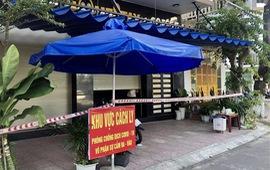 Bình Định: Hàng loạt quán ăn bị cách ly y tế do liên quan ca mắc COVID-19 mới