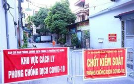 Hà Nội: Ổ dịch COVID-19 tại quận Long Biên đã có 12 ca mắc