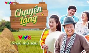 """Chuyên mục mới lên sóng VTV8 năm 2018: """"Chuyện làng"""""""