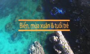 Tạp chí Xuân VTV8: Biển, mùa xuân và tuổi trẻ (21h10, thứ Sáu, 16/2 - mùng 1 Tết Mậu Tuất)