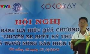 Hiệu quả chương trình phối hợp giữa VTV8 và BHXH Việt Nam