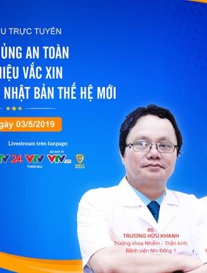 """Tư vấn trực tuyến: """"Tiêm chủng an toàn, giới thiệu vaccine phòng viêm não Nhật Bản thế hệ mới"""""""