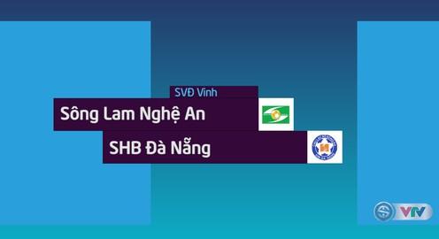 VIDEO: Tổng hợp trận đấu Sông Lam Nghệ An 2-0 SHB Đà Nẵng (Tứ kết lượt về Cúp QG 2018)