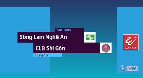 HIGHLIGHTS: Sông Lam Nghệ An 3-2 CLB Sài Gòn (Vòng 16 Nuti Café V.League 2018.)
