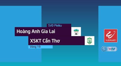 VIDEO: Tổng hợp diễn biến trận Hoàng Anh Gia Lai 3-1 XSKT Cần Thơ (Vòng 19 Nuti Café V.League 2018)