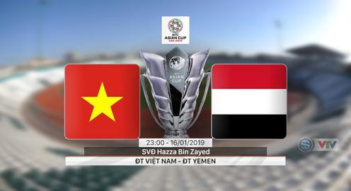 VIDEO Highlight tổng hợp ĐT Việt Nam 2-0 ĐT Yemen (Bảng D Asian Cup 2019)