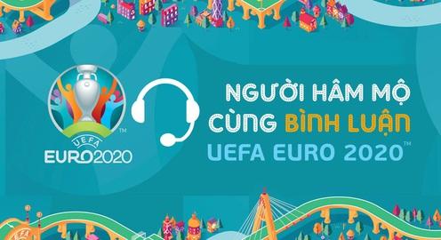 """Thay đổi lịch casting và nhận hồ sơ chương trình """"Người hâm mộ cùng bình luận UEFA EURO 2020"""""""