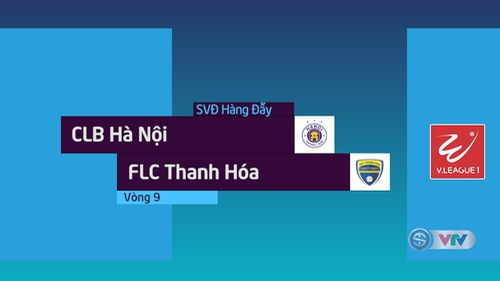 HIGHLIGHTS: CLB Hà Nội 4–3 FLC Thanh Hoá (Vòng 9 Nuti Café V.League 2018)