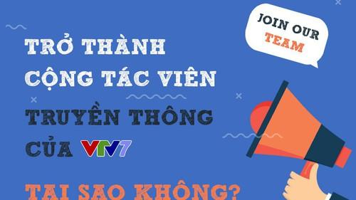 VTV7 tuyển dụng cộng tác viên truyền thông