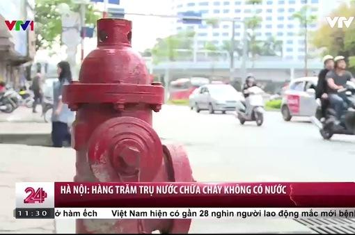 Hàng trăm trụ nước chữa cháy không có nước, Cảnh sát PCCC Hà Nội lên tiếng