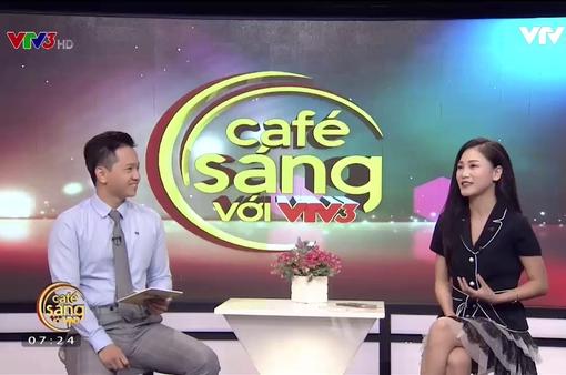 Café sáng với VTV3: Câu chuyện về sự điềm tĩnh