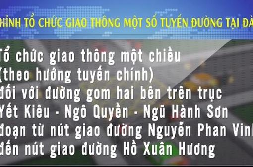 Đà Nẵng: Điều chỉnh phương án lưu thông trên một số tuyến chính