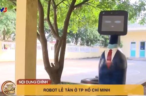 Café sáng với VTV3: Độc đáo robot lễ tân ở TP.HCM