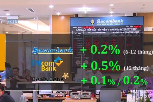 Nhiều ngân hàng tăng lãi suất huy động kỳ hạn ngắn