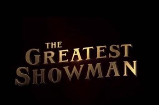 The Greatest Showman - Bậc thầy của những ước mơ