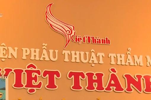 Sai phạm tại thẩm mỹ viện Việt Thành có người nước ngoài tử vong