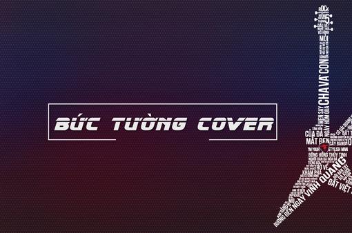 """Tham gia """"Bức Tường Cover"""", góp mặt trong vở nhạc kịch rock đầu tiên"""