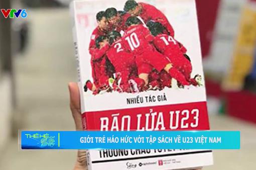 Bão lửa U23 Thường Châu tuyết trắng - cuốn sách đầu tiên về U23 có gì đặc biệt?