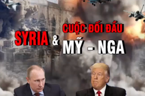 Tấn công Syria: Cuộc đối đầu Mỹ - Nga đi về đâu?