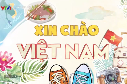 """Học tiếng Việt lý thú cùng """"Xin chào Việt Nam"""" trên VTV4"""