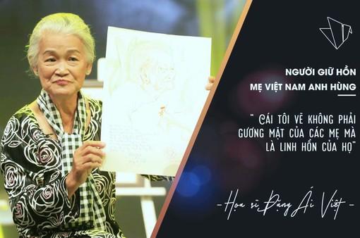 Trò chuyện với nữ hoạ sĩ phác hoạ chân dung hơn 1600 Bà mẹ Việt Nam anh hùng