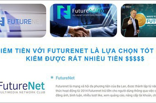 Cảnh báo FutureNet có dấu hiệu kinh doanh đa cấp trái phép