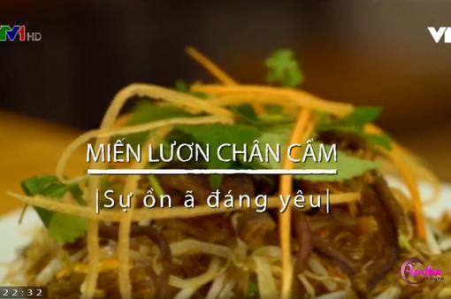 Thưởng thức miến lươn Chân Cầm ngon nức tiếng Hà thành