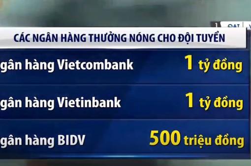U23 Việt Nam được các ngân hàng thưởng lớn