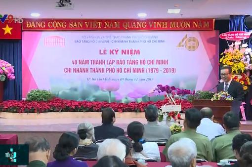 Kỷ niệm 40 năm thành lập Bảo tàng Hồ Chí Minh chi nhánh TP.HCM