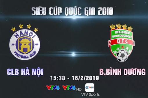 Lịch trực tiếp bóng đá hôm nay (16/2): CLB Hà Nội và B.Bình Dương tranh Siêu Cúp, Man City dễ thở ở FA Cup
