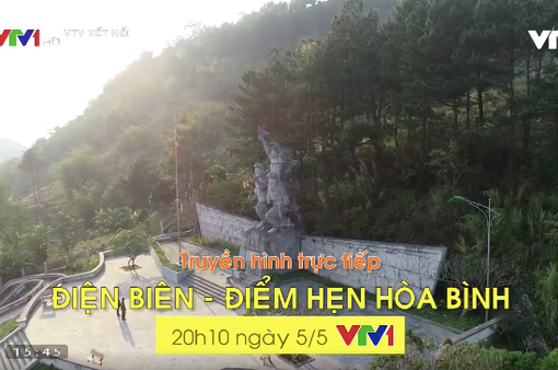 Điểm nhấn các chương trình kỷ niệm 65 năm chiến thắng Điện Biên Phủ trên sóng VTV