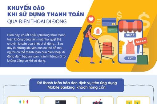 [INFOGRAPHIC] Khuyến cáo khi sử dụng thanh toán qua điện thoại di động