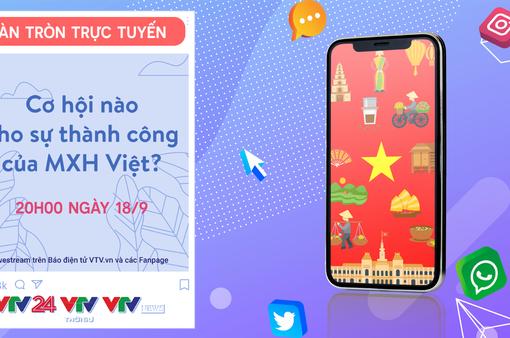 Bàn tròn trực tuyến: Cơ hội nào cho sự thành công của mạng xã hội Việt? (20h00 ngày 18/9)