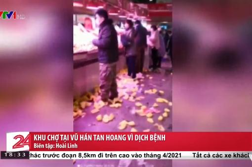 Khu chợ tại Vũ Hán tan hoang vì dịch bệnh