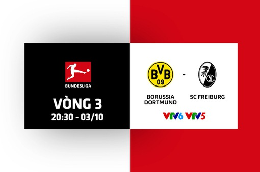 Dortmund – Freiburg: Tìm lại chiến thắng! (20h30 hôm nay trực tiếp trên VTV6, VTV5)