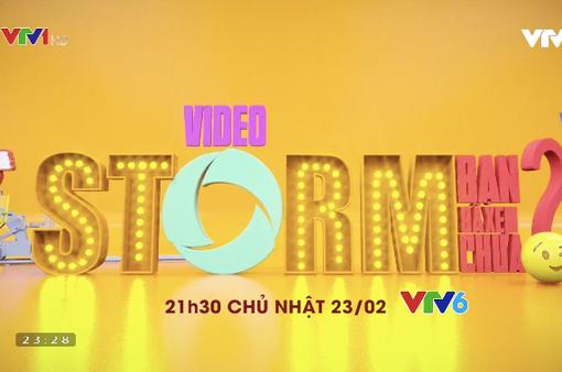 """""""Video Storm - Bạn đã xem chưa?"""" ra mắt phiên bản mới"""
