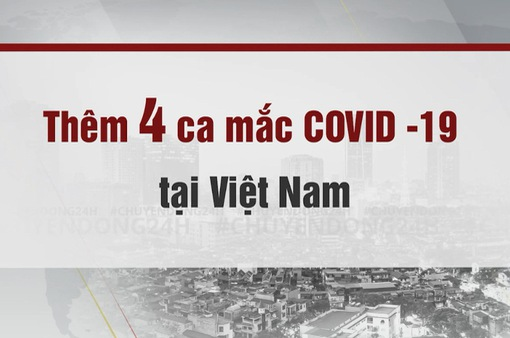 Toàn cảnh phòng chống dịch COVID-19 ngày 31/3: Việt Nam thêm 4 ca mới mắc COVID-19
