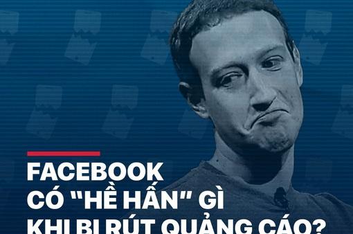 """[Infographic] Facebook có """"hề hấn"""" gì khi bị rút quảng cáo?"""