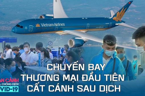 Toàn cảnh phòng chống COVID-19 ngày 19/9: An toàn trên chuyến bay thương mại đầu tiên sau dịch ra sao?