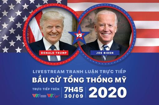 Đón xem Tranh luận trực tiếp Donald Trump và Joe Biden bầu cử Tổng thống Mỹ 2020 (7h45 ngày 30/9)