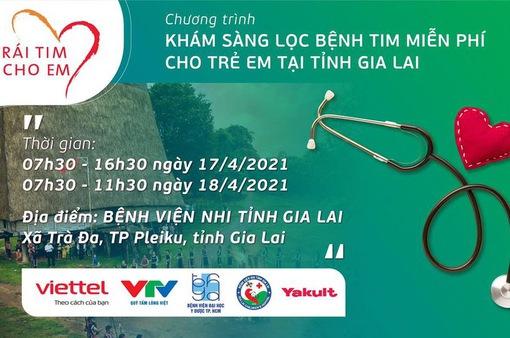 Khám sàng lọc tim bẩm sinh miễn phí cho trẻ em tại tỉnh Gia Lai