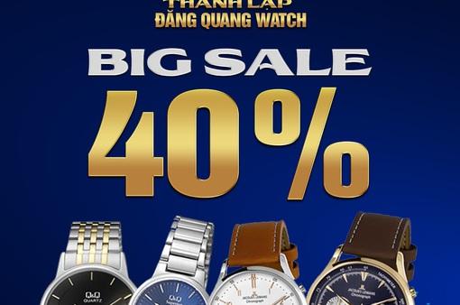 Đại tiệc sinh nhật Đăng Quang Watch giảm đến 40% toàn bộ sản phẩm