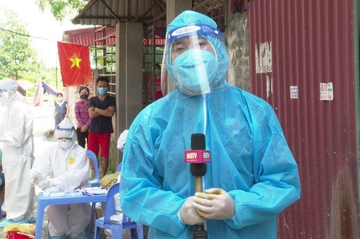 Những lần đầu tiên của phóng viên trẻ giữa tâm dịch Bắc Giang